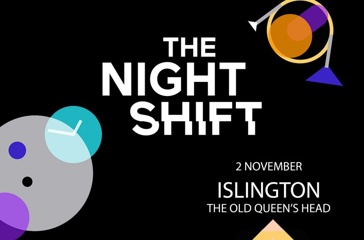 THE NIGHT SHIFT – ISLINGTON