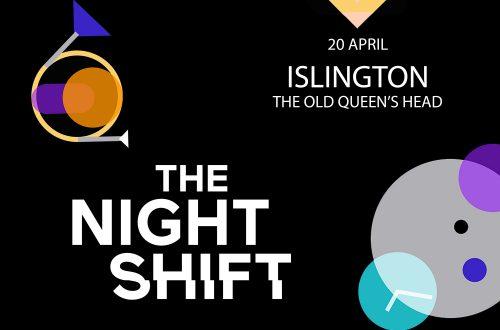 THE NIGHT SHIFT – ISLINGTON