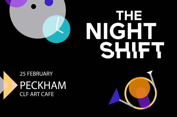 THE NIGHT SHIFT – PECKHAM
