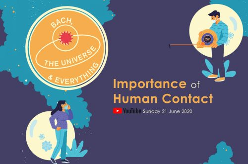 Bach, the Universe and Everything: Importance of Human Contact